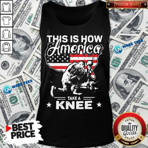 This Is How America Take A Knee 1 Veteran Tank Top - Design by Waretees.com