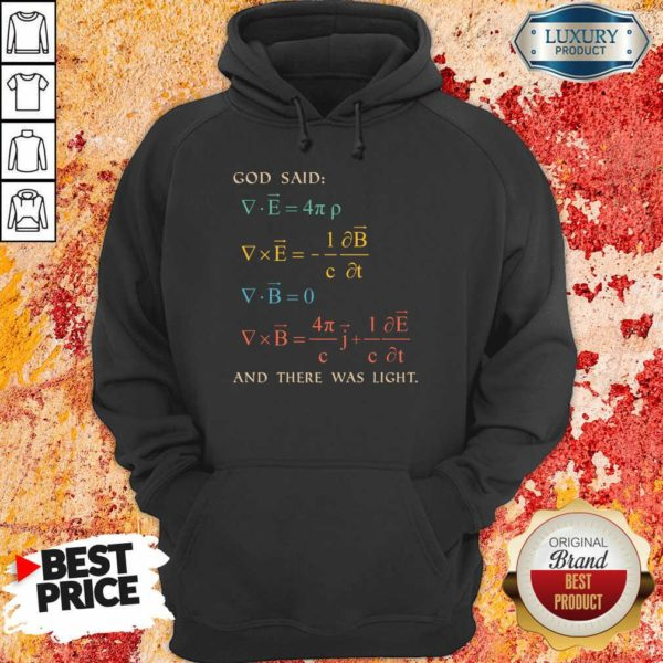 Excellent God Said And There Was Light Hoodie