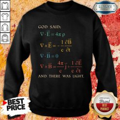 Excellent God Said And There Was Light Sweatshirt