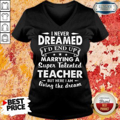 Fantastic Dreamed Marrying A Super Talented Teacher V-neck