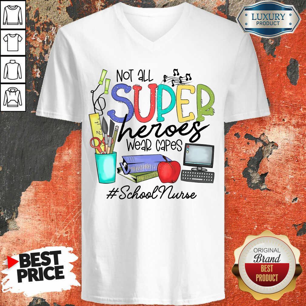 Fantastic Not All Superheroes Wear Capes School Nurse V-neck