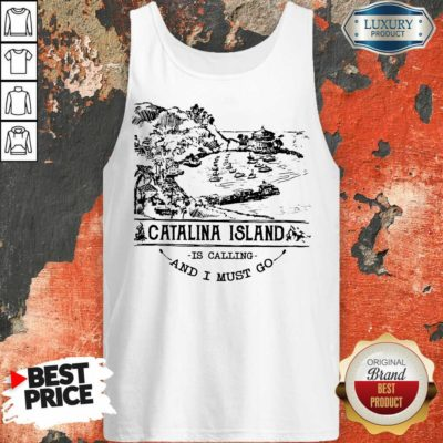 Funny Camping2801 Catalina Island Is Calling And I Must Go Tank Top