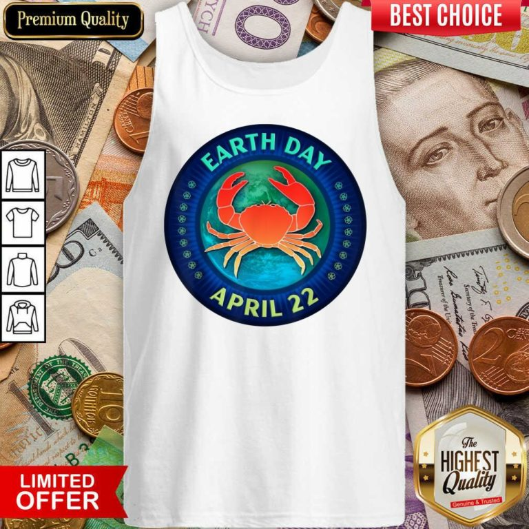 Funny Crab Lovers Earth Day April 22 Tank Top