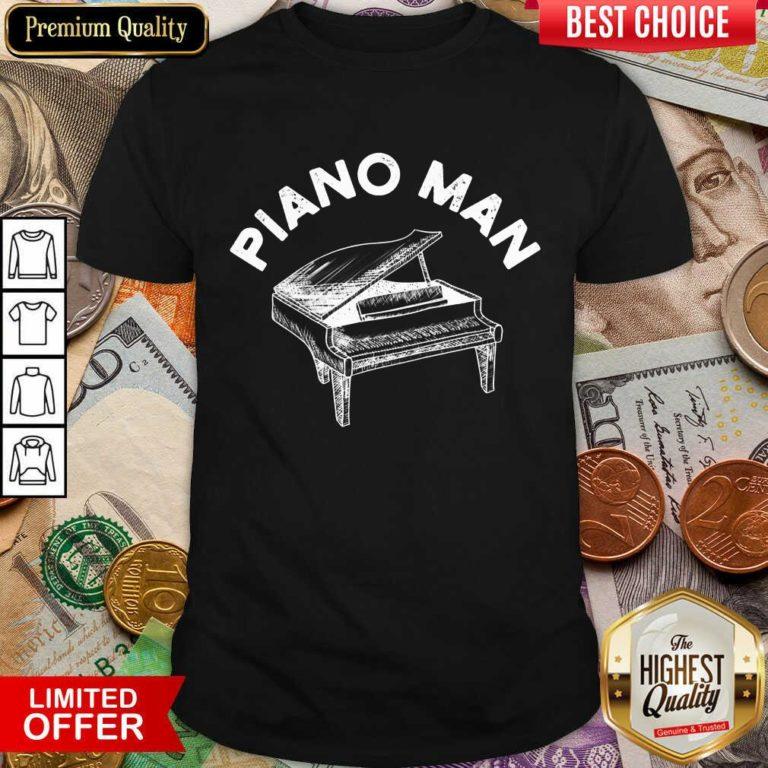 Good Piano Man Shirt