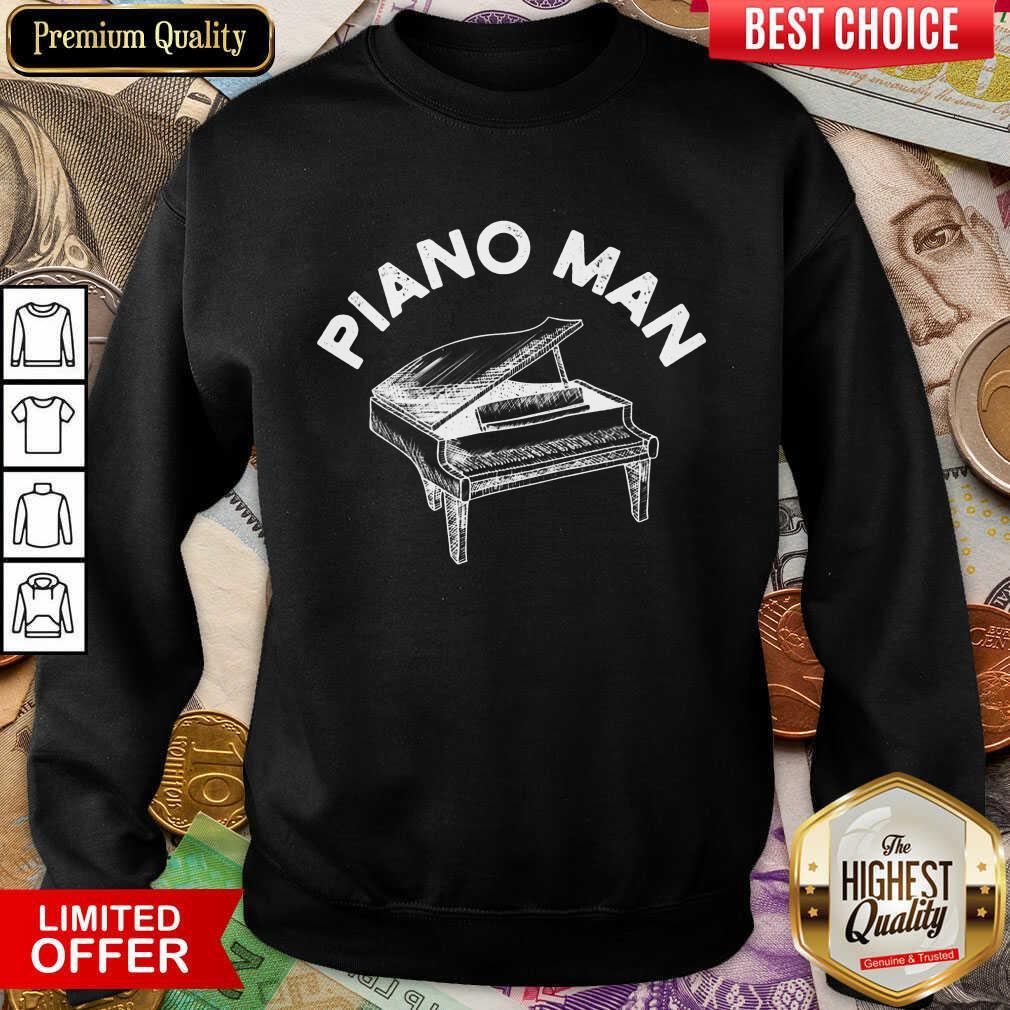 Good Piano Man Sweatshirt