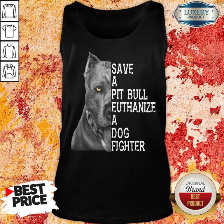 Happy PitBull Save A Pitbull Euthanize A Dog Fighter Tank Top