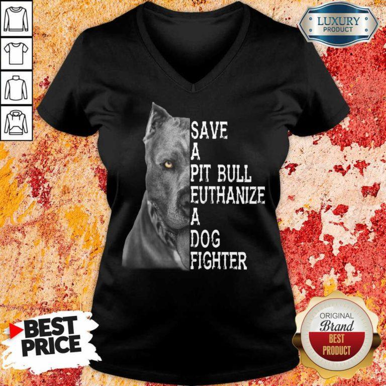 Happy PitBull Save A Pitbull Euthanize A Dog Fighter V-neck