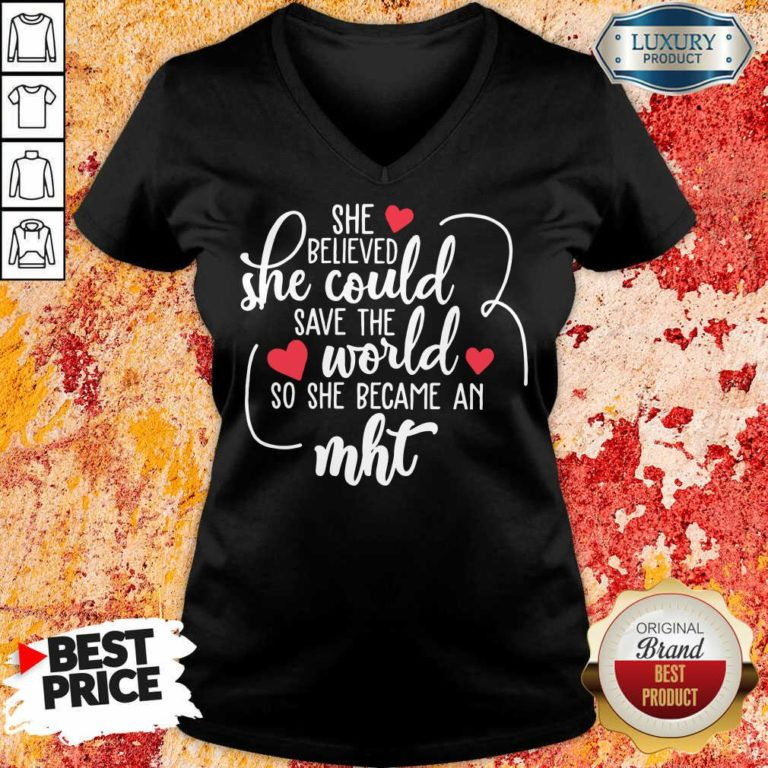 Happy She Believed She Could Save The World So She Became A MHT V-neck