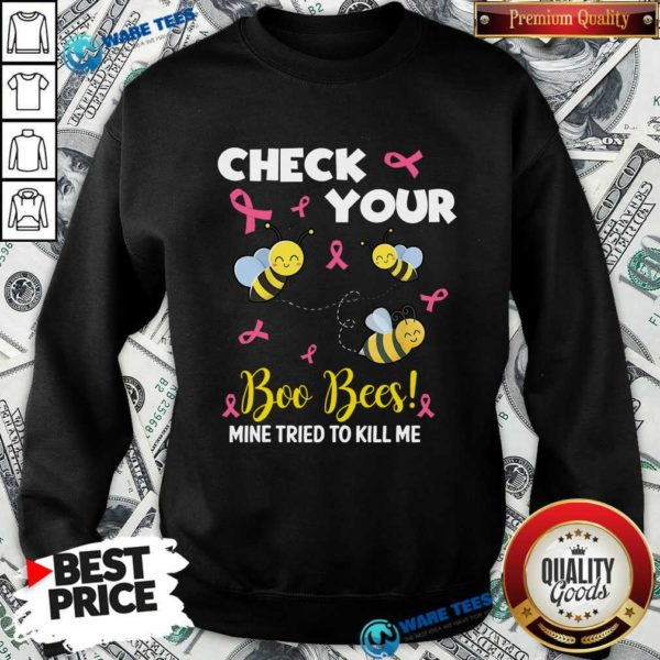 Hot Check Your Boo Bees Mine Tried To Kill Me Sweatshirt