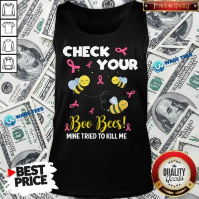 Hot Check Your Boo Bees Mine Tried To Kill Me Tank Top