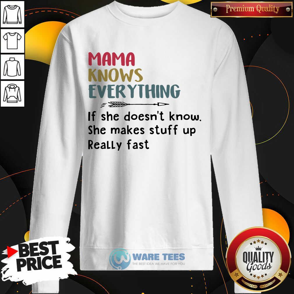 Nice Mama Knows Everything Sweatshirt