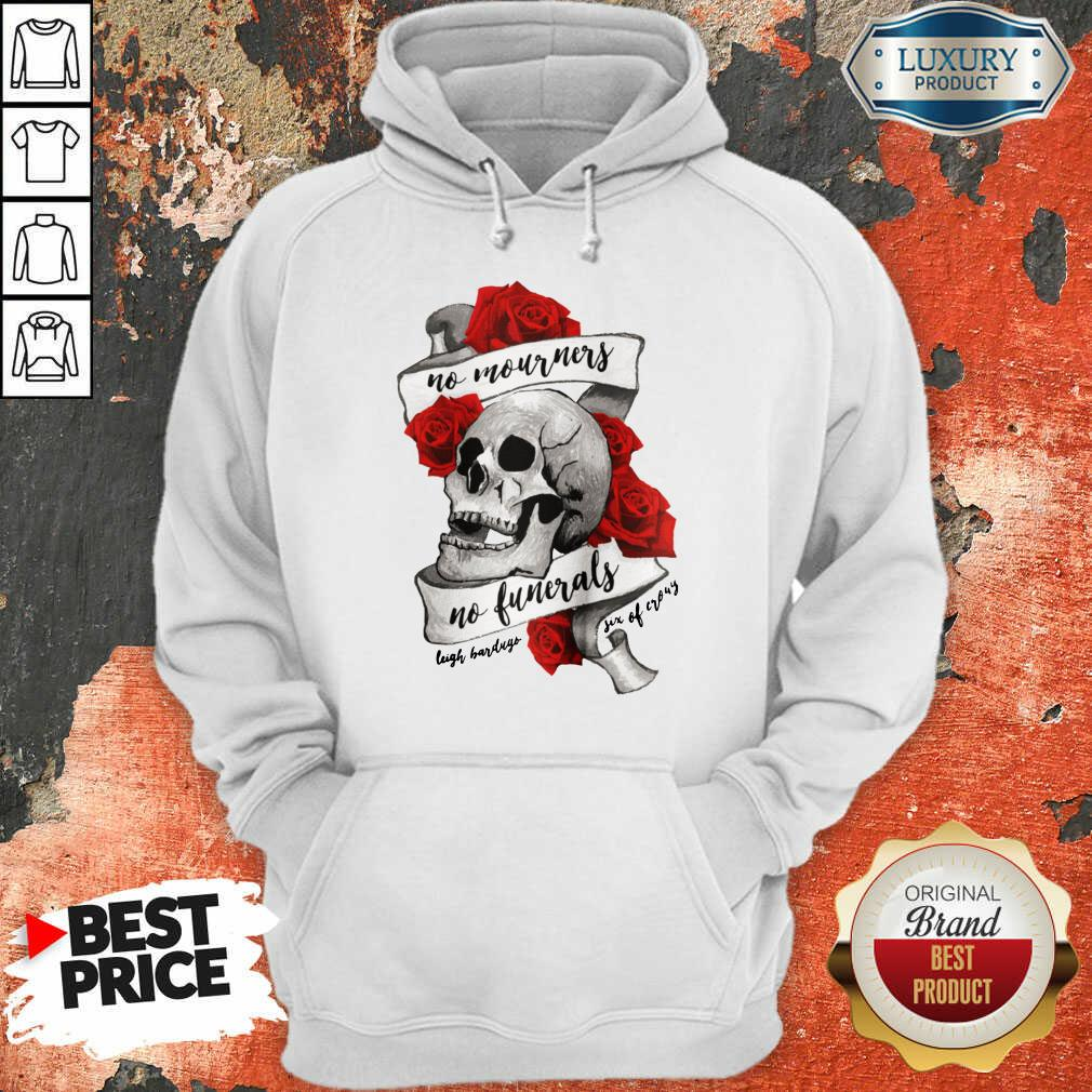 Nice No Mourners No Funerals Skull Of Roses Hoodie