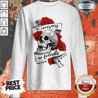 Nice No Mourners No Funerals Skull Of Roses Sweatshirt