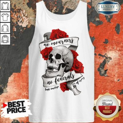 Nice No Mourners No Funerals Skull Of Roses Tank Top