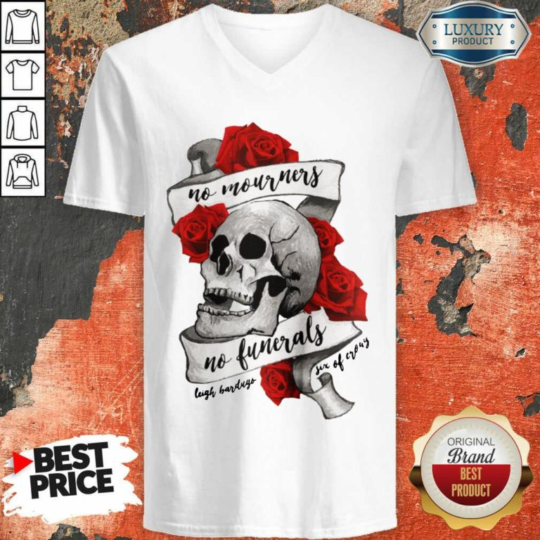 Nice No Mourners No Funerals Skull Of Roses V-neck