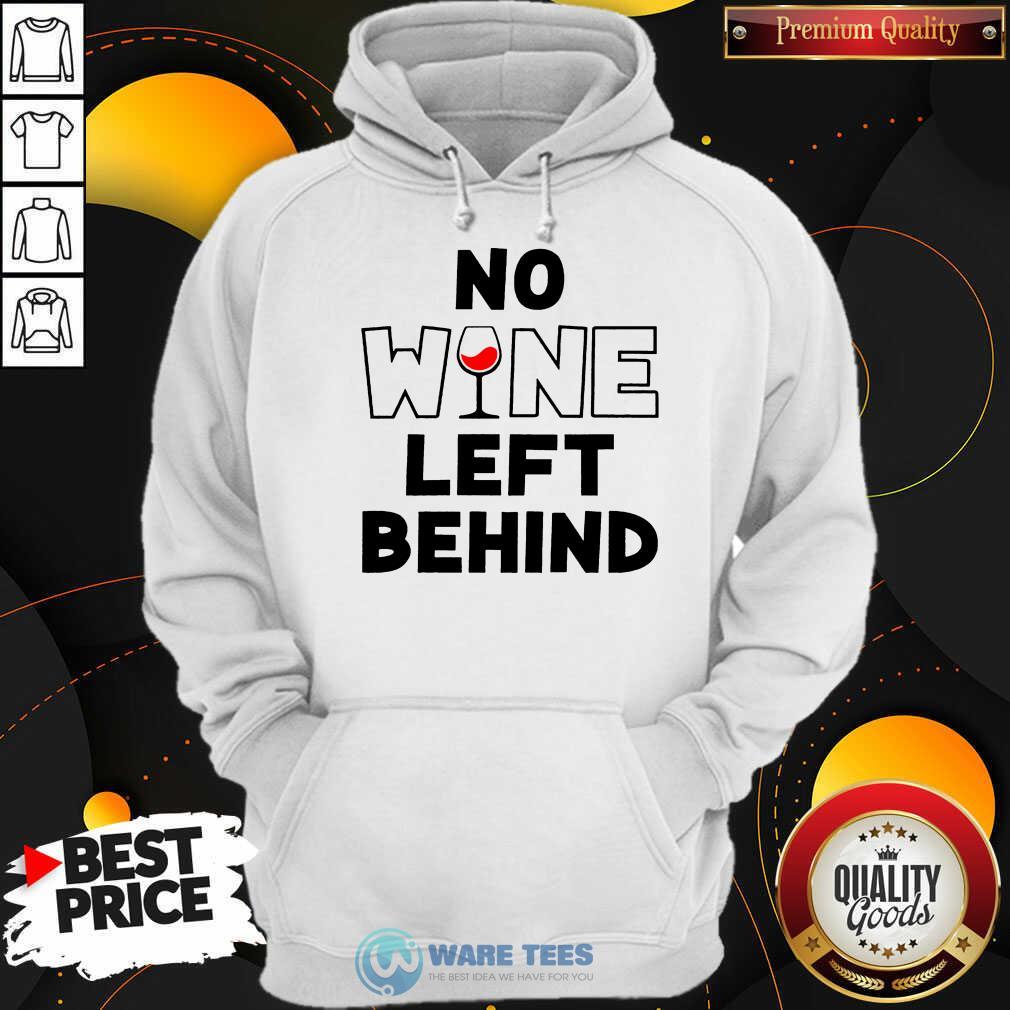 Premium No Wine Left Behind Hoodie