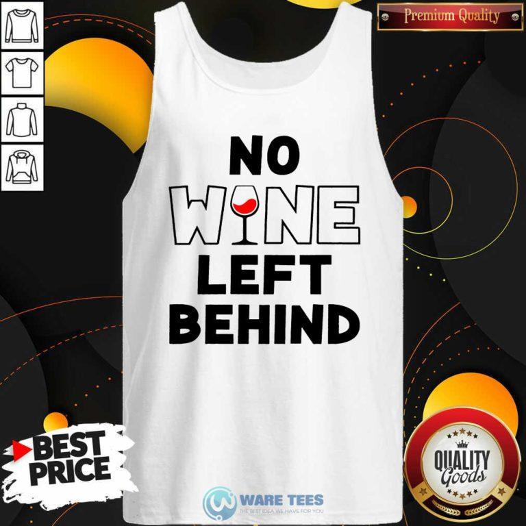Premium No Wine Left Behind Tank Top
