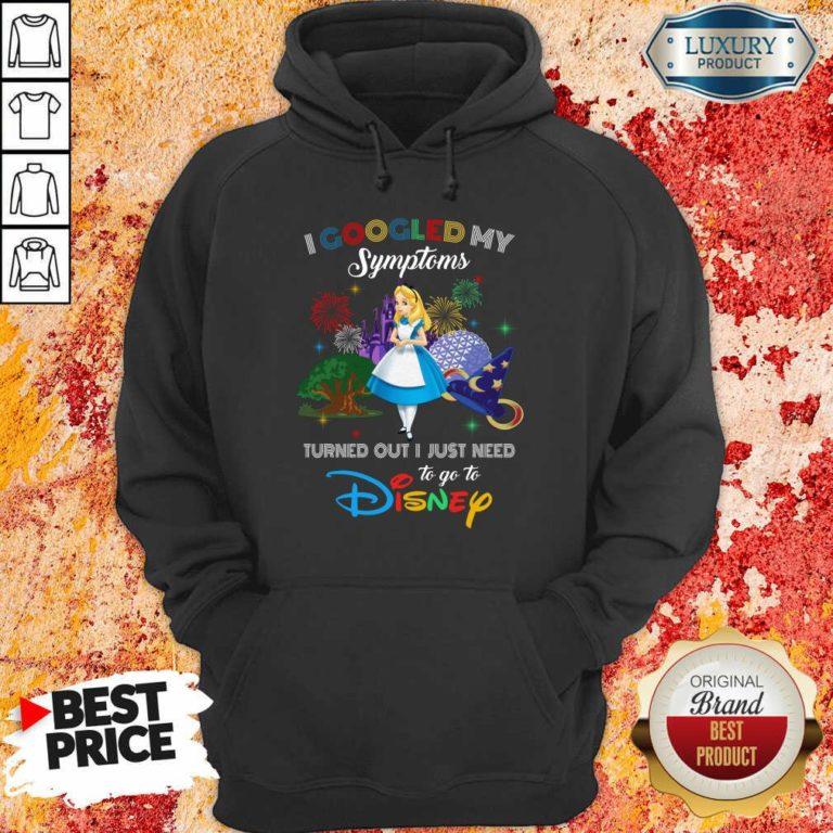 Pretty Alice I Googled My Symptoms Disney Hoodie