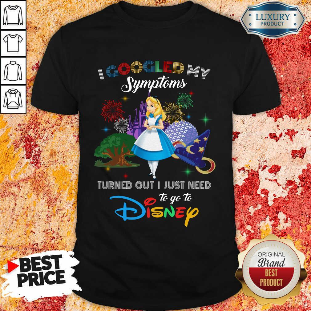 Pretty Alice I Googled My Symptoms Disney Shirt