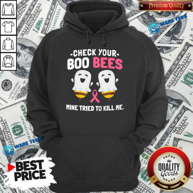 Top Check Your Boo Bees Mine Tried To Kill Me Breast Cancer Hoodie