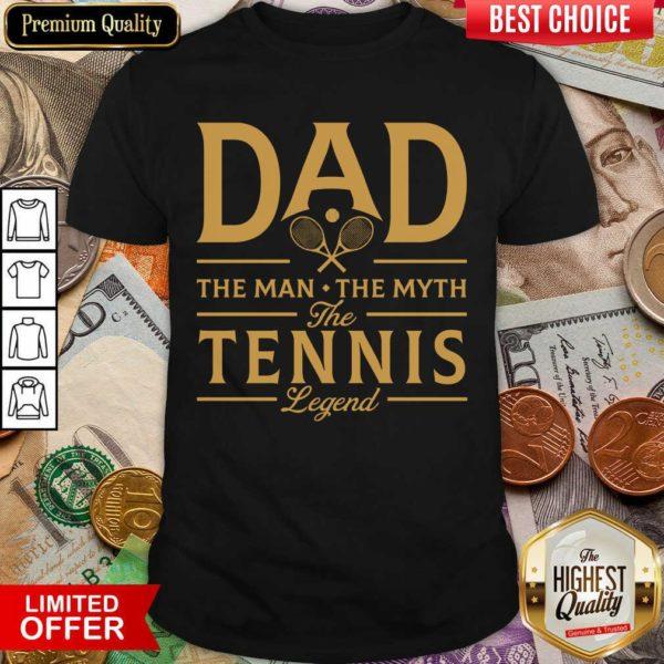 Dad The Tennis Legend Shirt