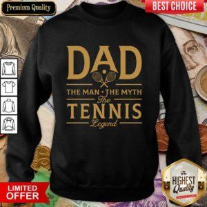Dad The Tennis Legend Sweatshirt