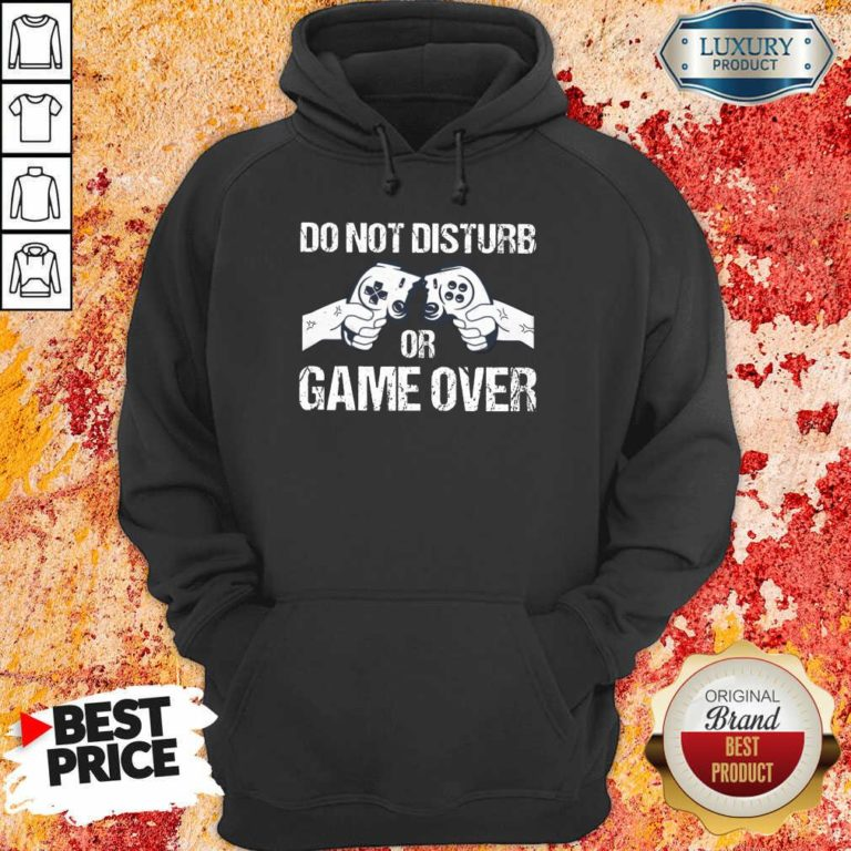 Do Not Disturb Or Game Over Hoodie