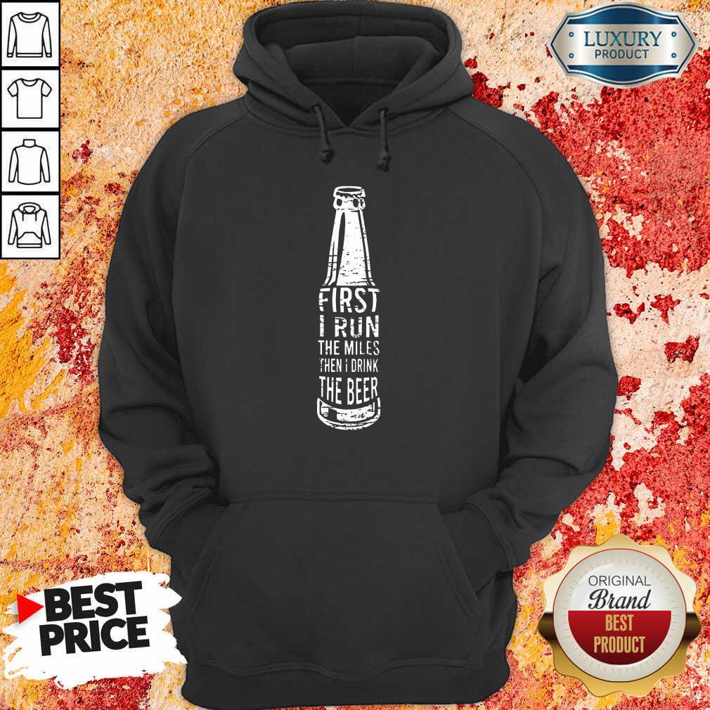 First I Drink Beer Hoodie