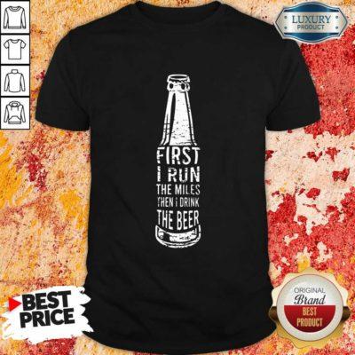 First I Drink Beer Shirt