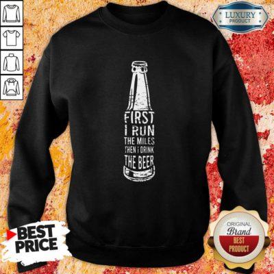 First I Drink Beer Sweatshirt
