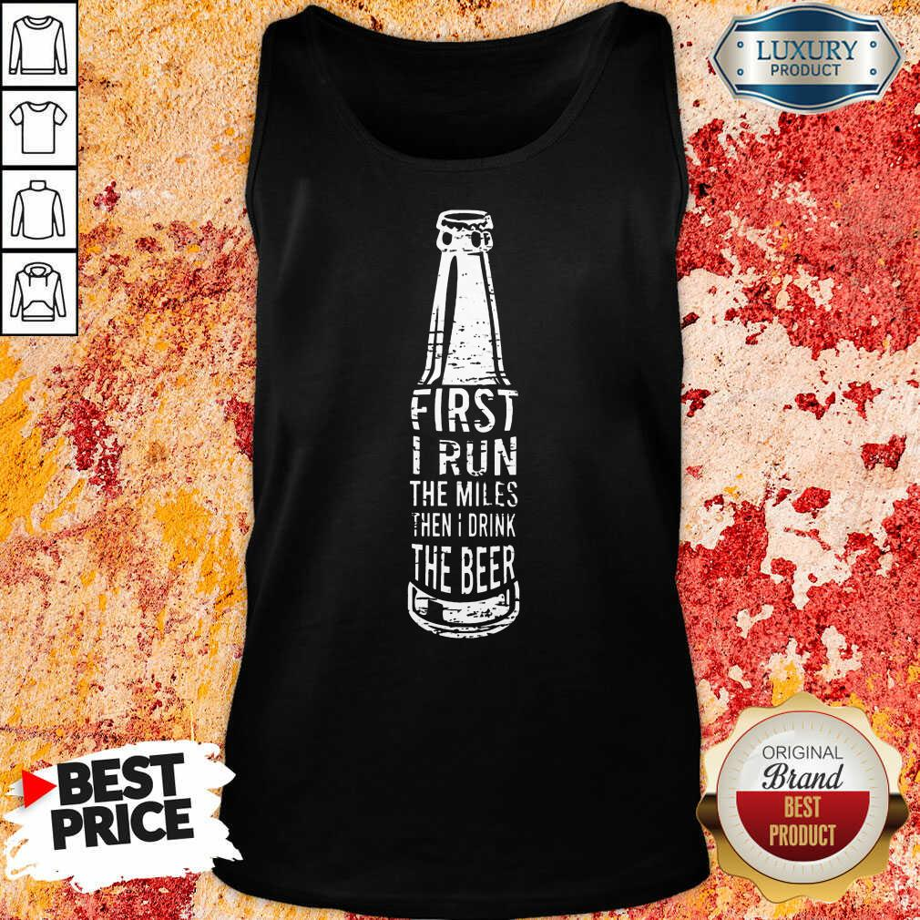 First I Drink Beer Tank Top