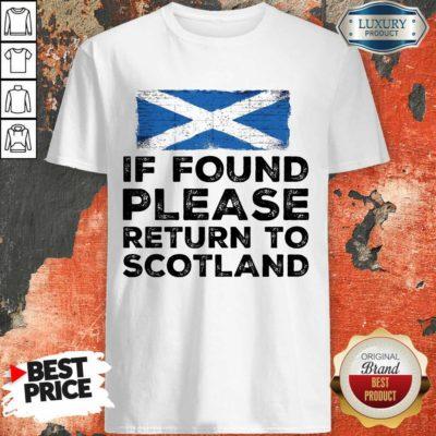 If Found Please Return To Scotland Shirt