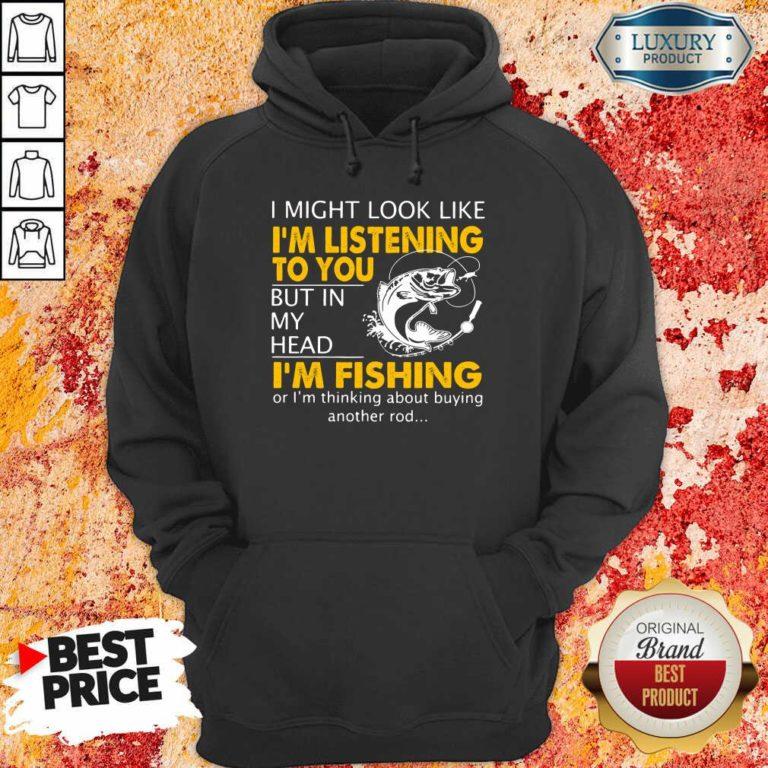 Im Listening But In My Head Im Fishing Hoodie