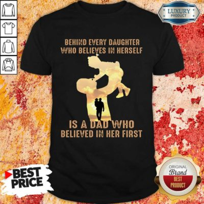 Is A Dad Who Believes In Her First Shirt