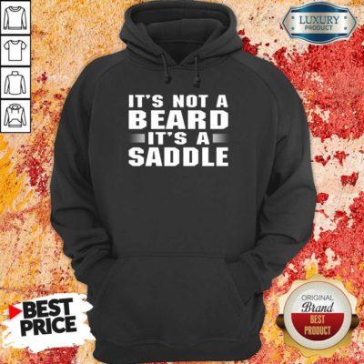 It's Not A Beard It's A Saddle Hoodie