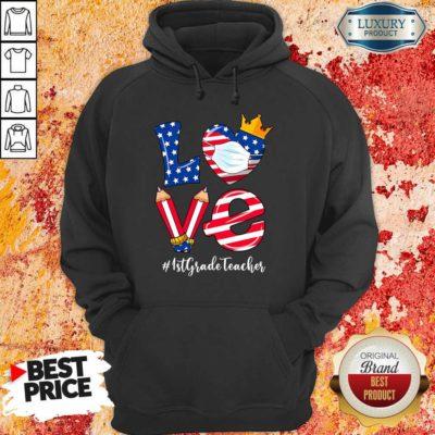 Love American Flag 1st Grade Teacher Hoodie