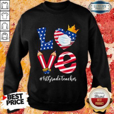 Love American Flag 1st Grade Teacher Sweatshirt