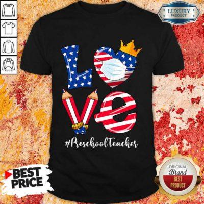 Love American Flag Preschool Teacher shirt