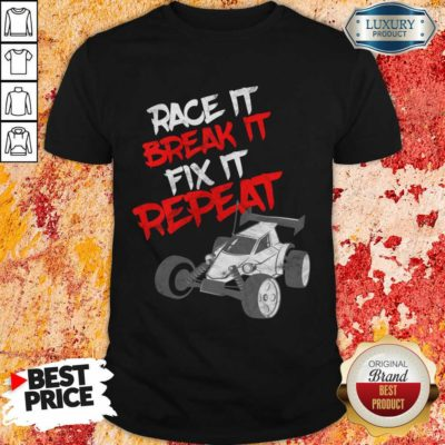 Race It Break It Repeat Shirt