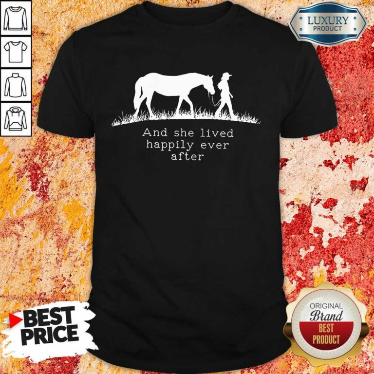 She Lived Happily Ever After Horse Shirt