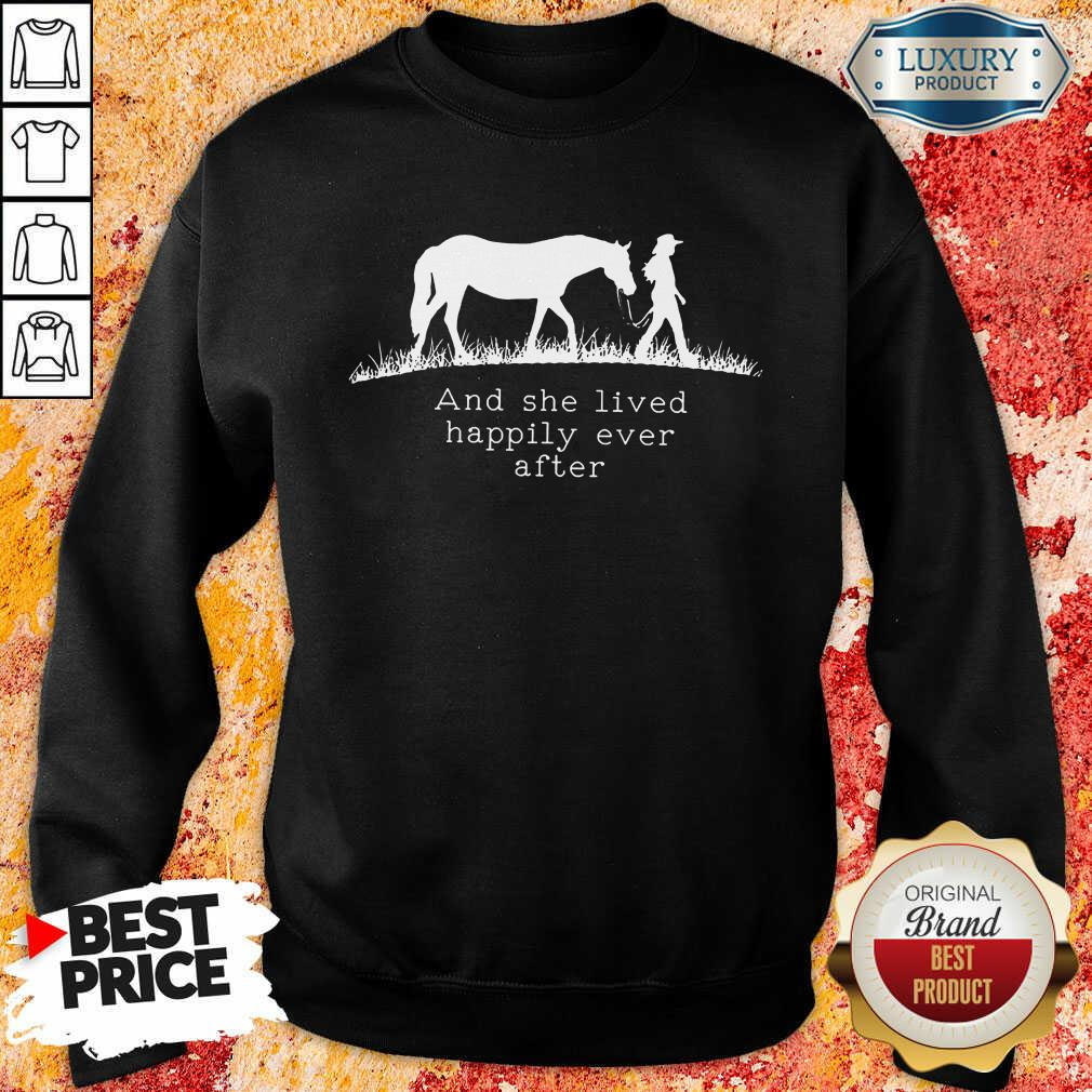 She Lived Happily Ever After Horse Sweatshirt