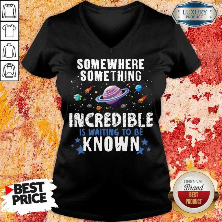 Somewhere Something Incredible V-neck