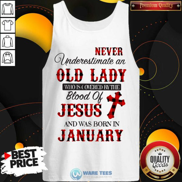 Never Underestimate An Old Lady Who Is Covered By The Blood Of Jesus And Was Born In January Tank Top
