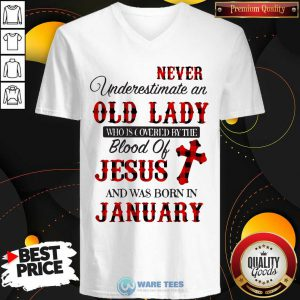 Never Underestimate An Old Lady Who Is Covered By The Blood Of Jesus And Was Born In January V-neck