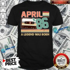 April 1986 A Legend Was Born Shirt