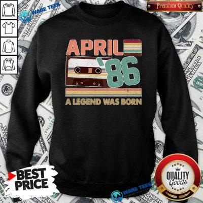 April 1986 A Legend Was Born Sweatshirt