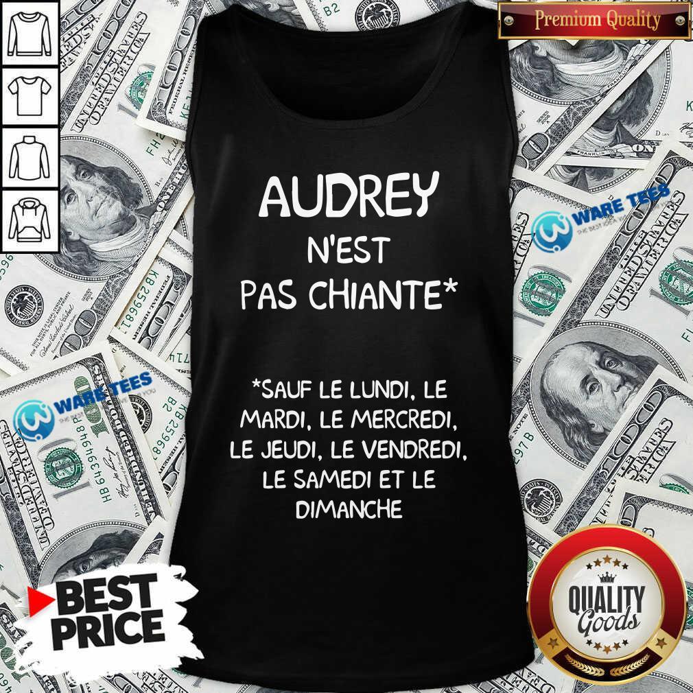 Audrey Nest Pas Chiante Sauf Le Lundi Le Mardi Le Mercredi Le Jeudi Le Vendredi Tank Top