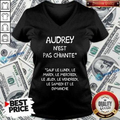 Audrey Nest Pas Chiante Sauf Le Lundi Le Mardi Le Mercredi Le Jeudi Le Vendredi V-neck