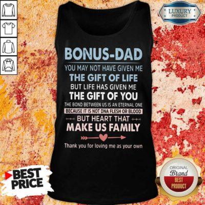 Bonus Dad The Gift For Life Make Us Family Tank Top