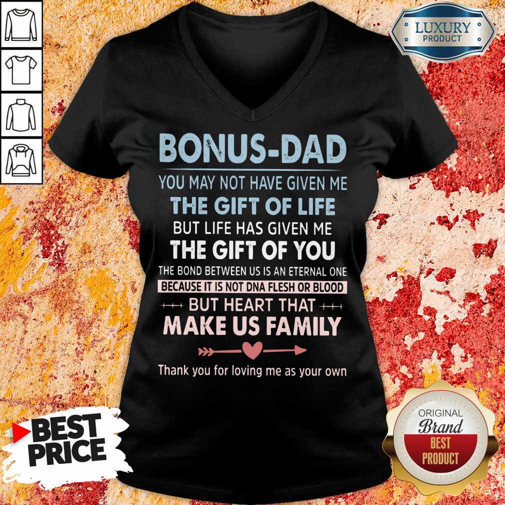 Bonus Dad The Gift For Life Make Us Family V-neck